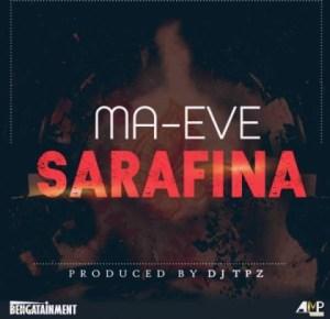Ma Eve - Sarafina (Prod By DJ Tpz)